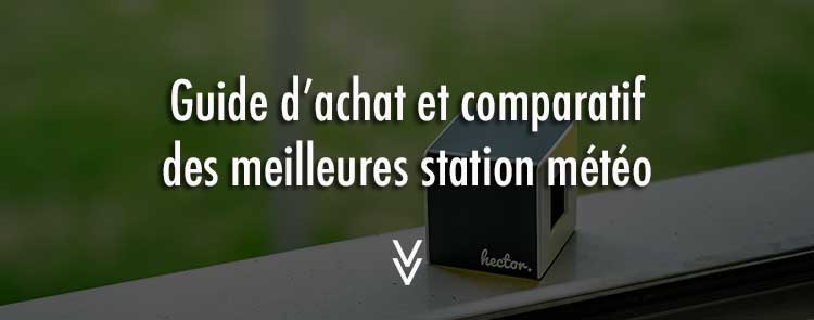 comparatif des meilleures stations m t o connect es de 2017. Black Bedroom Furniture Sets. Home Design Ideas