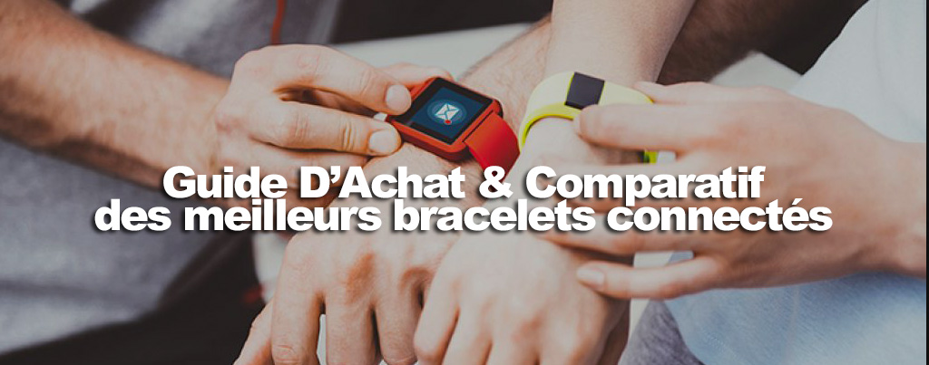 comparatif bracelet connecte